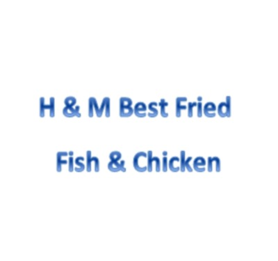 H & M Best Fried Fish & Chicken Logo