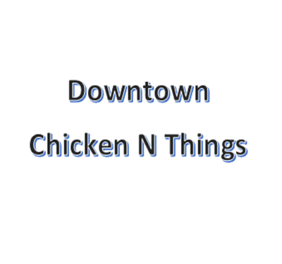 Downtown Chicken N Things Logo