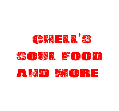 Chell's Soul Food and More Logo